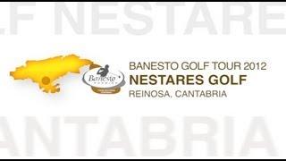 Banesto Tour 2012 - Nestares Golf  (Parte 1)