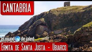 Santillana del mar - Ubiarco |  Ermita de santa Justa ¡CANTABRIA INFINITA!