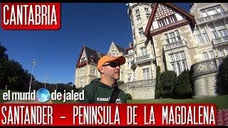 SANTANDER | La Península de La Magdalena y National Geographic
