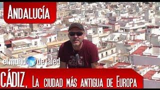 VIAJAR POR ESPAÑA | CÁDIZ, la ciudad más antigua de Europa